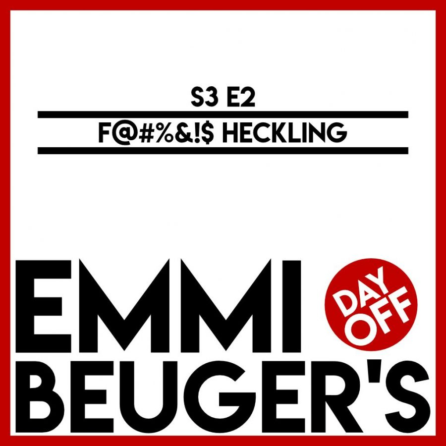 Emmi Beuger's Day Off: S3E2 | Heckling
