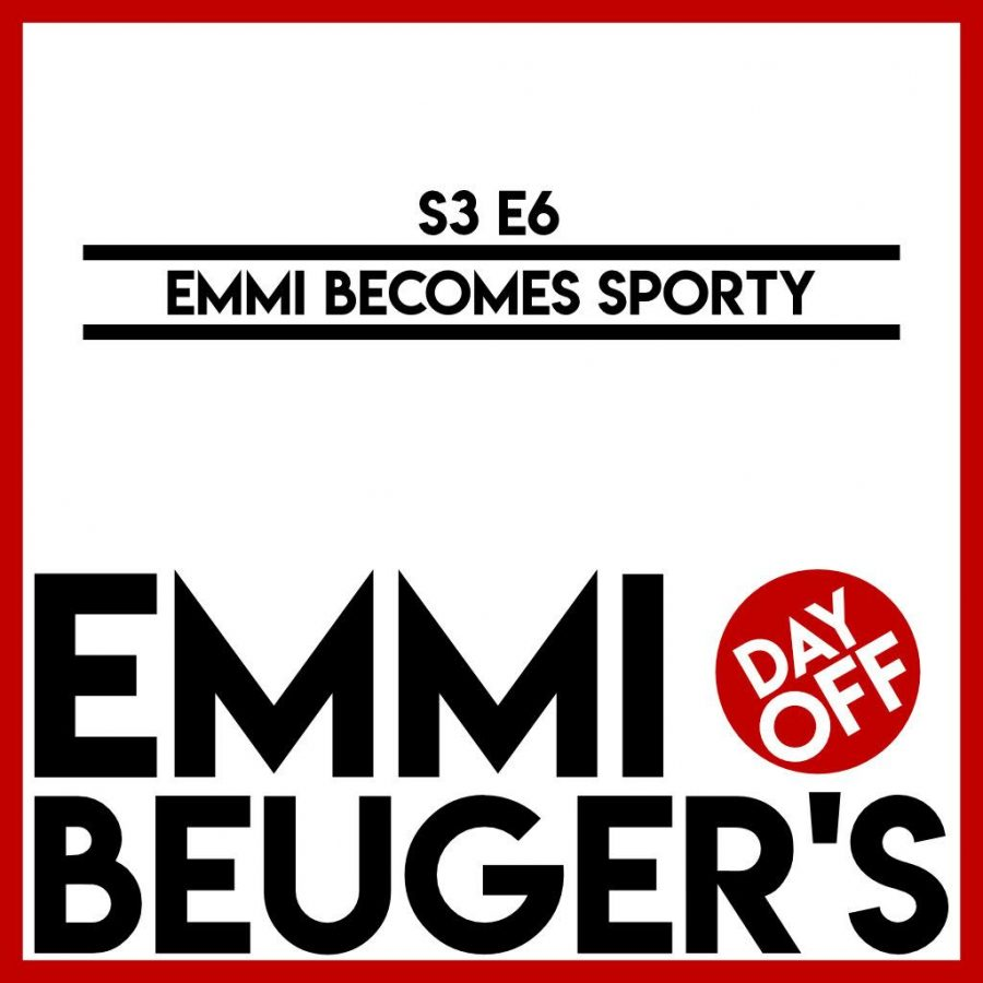 Emmi Beuger's Day Off: S3E6 | Emmi Becomes Sporty