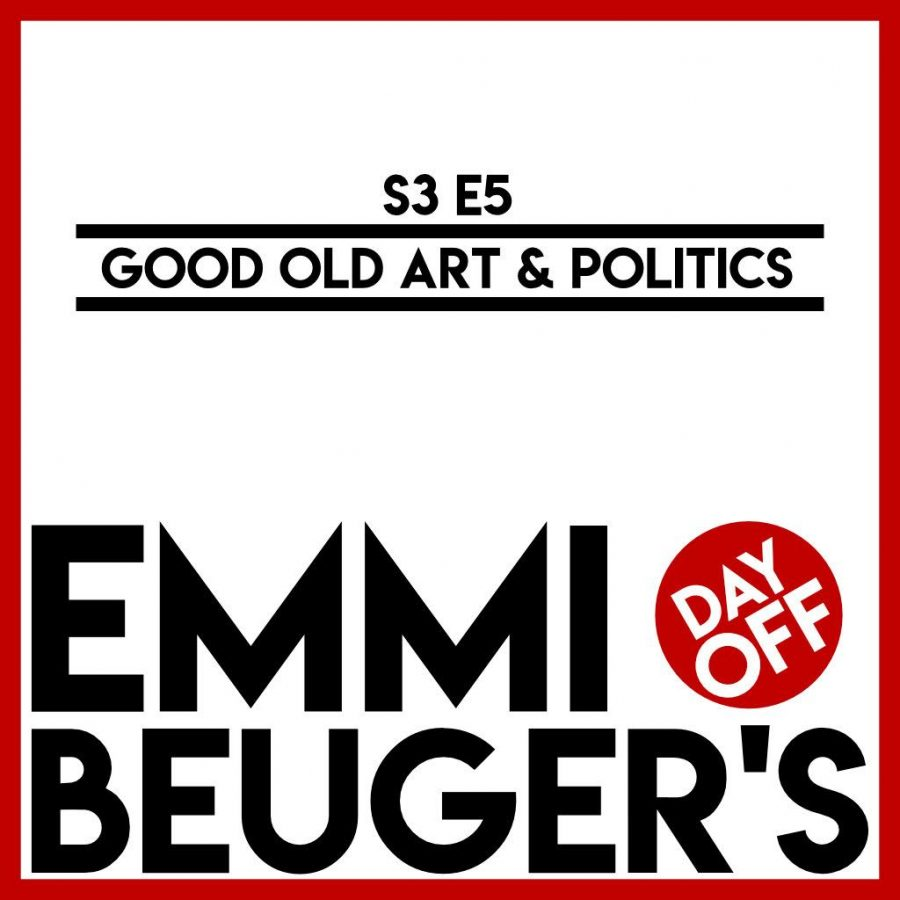 Emmi Beuger's Day Off: S3E5 | Good Old Art and Politics